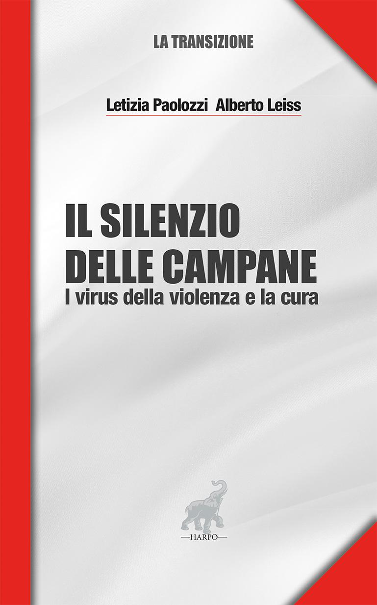 """""""Il silenzio delle campane. I virus della violenza e la cura"""", presentazione il 4 giugno a Roma"""
